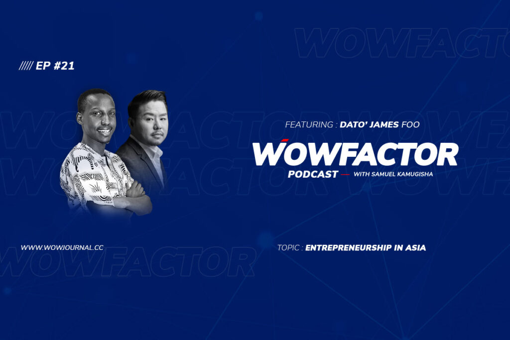 Dato' James Foo - WowFactor Podcast - Feature